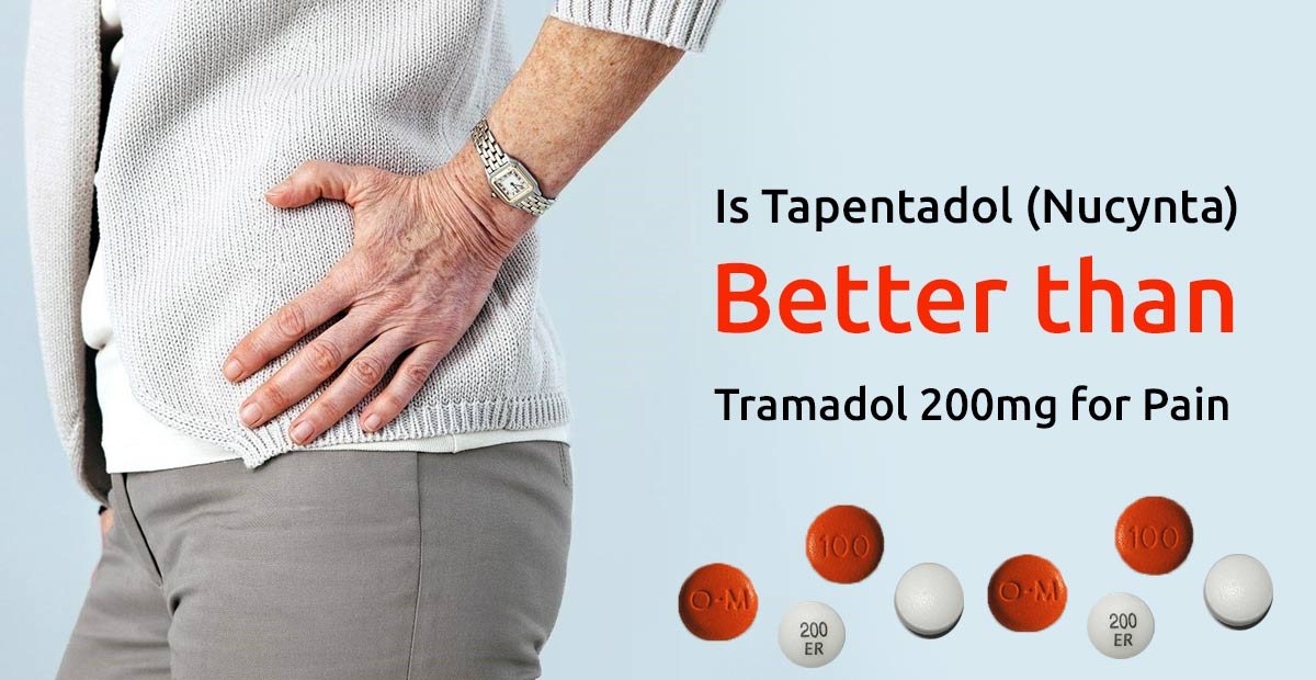 Is Tapentadol (Nucynta) Better than Tramadol 200mg for Pain?
