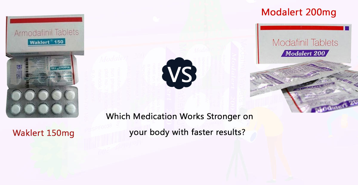 Waklert Vs Modalert: Which medication works stronger on your body with faster results?